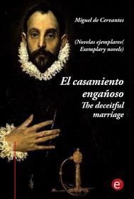 El casamiento engañoso/The deceitful marriage (edición bilingüe/bilingual edition) - copertina