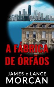 A Fábrica De Órfãos - copertina