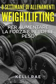 8 Settimane Di Allenamenti Weightlifting Per Aumentare La Forza E Perdere Peso - copertina