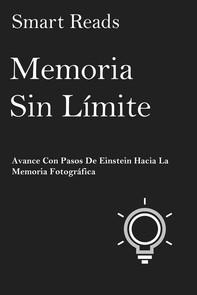 Memoria Sin Límite: Avance Con Pasos De Einstein Hacia La Memoria Fotográfica - Librerie.coop