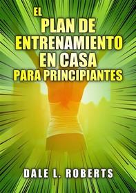El Plan De Entrenamiento En Casa Para Principiantes - Librerie.coop