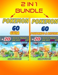 2 Em 1: Guia Pokémon 20 Dicas E Truques Que Você Deve Ler + Pokémon Go - Poupando A Bateria - copertina