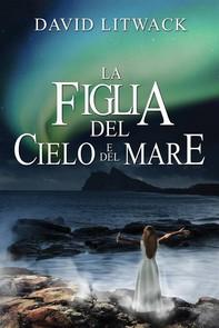 La Figlia Del Cielo E Del Mare - Librerie.coop