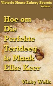 Hoe Om Die Perfekte Tertdeeg Te Maak - Elke Keer - copertina