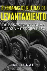 8 Semanas De Rutinas De Levantamiento De Pesas Para Ganar Fuerza Y Perder Peso - copertina