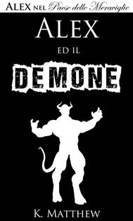 Alex Ed Il Demone (Alex Nel Paese Delle Meraviglie Vol. 6) - copertina