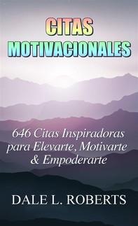 Citas Motivacionales: 646 Citas Inspiradoras Para Elevarte, Motivarte & Empoderarte - Librerie.coop