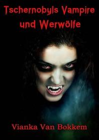 Tschernobyls Vampire Und Werwölfe - Librerie.coop