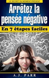 Arrêtez La Pensée Négative En 7 Étapes Faciles - copertina
