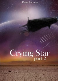 Crying Star - Part 2 - Librerie.coop