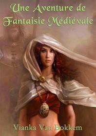Une Aventure De Fantaisie Médiévale - Librerie.coop