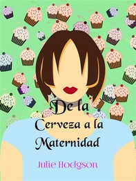 De La Cerveza A La Maternidad - Librerie.coop