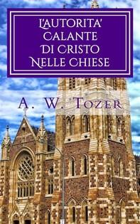 L'autorita' Calante Di Cristo Nelle Chiese - Librerie.coop