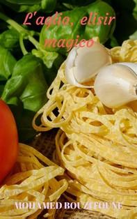 L'aglio, Elisir Magico - Librerie.coop