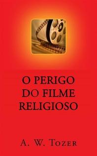 O Perigo Do Filme Religioso - Librerie.coop
