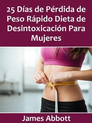 25 Días De Pérdida De Peso Rápido Dieta De Desintoxicación Para Mujeres - copertina