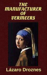 The Manufacturer Of Vermeers - Librerie.coop