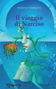 Il Viaggio Di Narciso - Librerie.coop