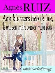 Aan Klussers Heb Ik Lak, 'k Wil Een Man Onder Mijn Dak ! - copertina