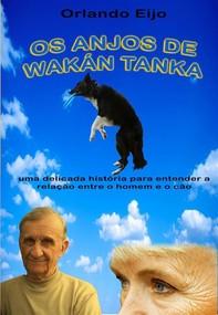 Os Anjos De Wakán Tanka- Uma Delicada História Para Entender A Relação Entre O Homem E O Cão - Librerie.coop