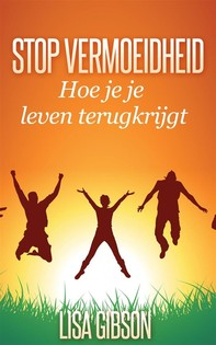 Stop Vermoeidheid: Hoe Je Je Leven Terugkrijgt - Librerie.coop