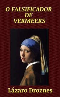 O Falsificador De Vermeers - Librerie.coop