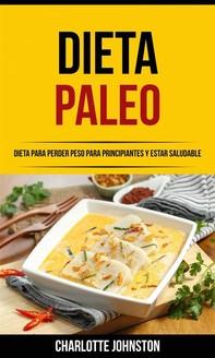 Dieta Paleo: Dieta Para Perder Peso Para Principiantes Y Estar Saludable - Librerie.coop