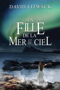 La Fille De La Mer Et Du Ciel - Librerie.coop