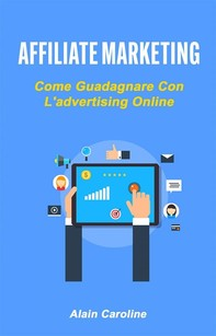 Affiliate Marketing: Come Guadagnare Con L'advertising Online - Librerie.coop