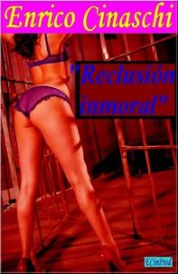 Reclusión Inmoral - Librerie.coop