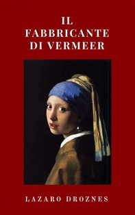 Il Fabbricante Di Vermeer - Librerie.coop