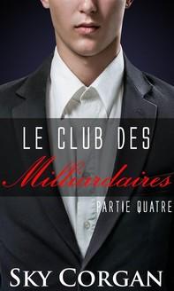 Le Club Des Milliardaires: Partie Quatre - Librerie.coop