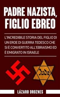 Padre Nazista, Figlio Ebreo - Librerie.coop