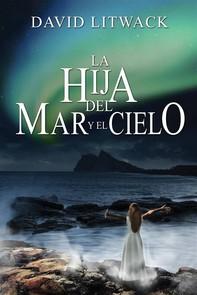 La Hija Del Mar Y El Cielo - Librerie.coop