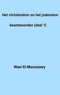 Het Christendom En Het Jodendom Beantwoorden (Deel 1) - Librerie.coop