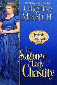 La Stagione Di Lady Chastity (Le Intrepide Debuttanti, Libro 4) - Librerie.coop
