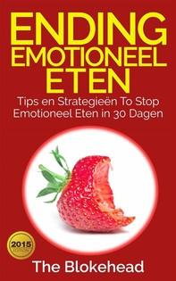 Ending Emotioneel Eten - Tips En Strategieën To Stop Emotioneel Eten In 30 Dagen - Librerie.coop