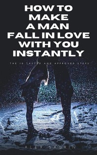 How to Make A Man Fall in Love with You Instantly - Librerie.coop