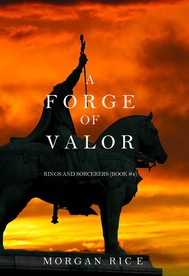 A Forge of Valor (Kings and Sorcerers--Book 4) - copertina