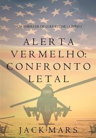 Alerta Vermelho: Confronto Letal (Um Thriller de Luke Stone – Livro #1) - copertina