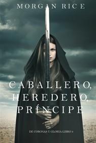 Caballero, Heredero, Príncipe (De Coronas y Gloria – Libro 3) - copertina