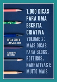 1.000 Dicas Para Uma Escrita Criativa, Volume 2: Mais Dicas Para Blogs, Roteiros, Narrativas E Muito Mais - copertina