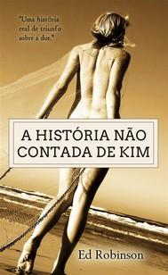 A História Não Contada De Kim - copertina