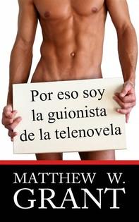 Por Eso Soy La Guionista De La Telenovela - Librerie.coop