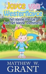 Joyce Van Westerfloyce, Het Kleine Meisje Met Het Kleine Stemmetje - Librerie.coop