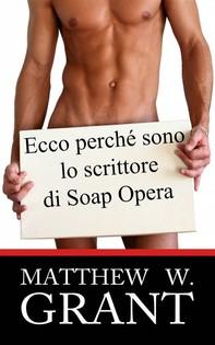 Ecco Perchè Sono Lo Scrittore Di Soap Opera - Librerie.coop