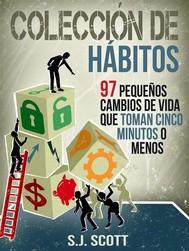 Colección De Hábitos. 97 Pequeños Cambios De Vida Que Toman 5 Minutos O Menos. - copertina