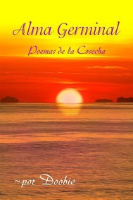 Alma Germinal: Poemas De La Cosecha - copertina