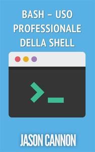 Bash – Uso Professionale Della Shell - copertina