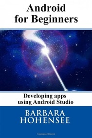 Android For Beginners. Developing Apps Using Android Studio - copertina